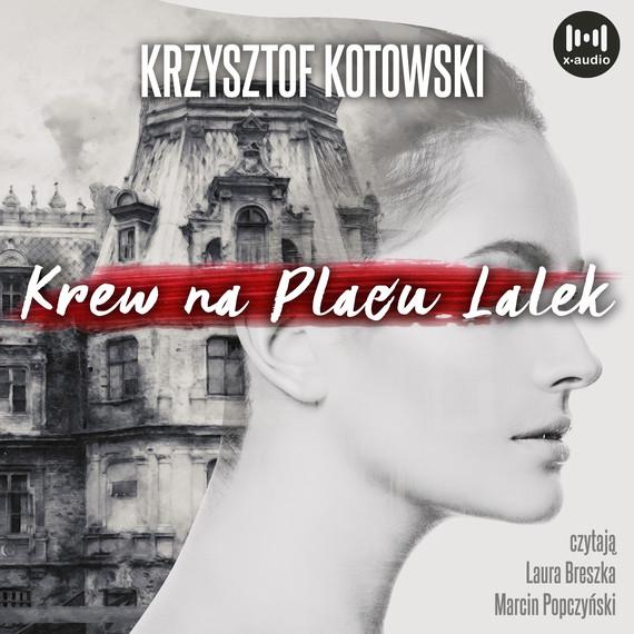 okładka Krew na Placu Lalekaudiobook | MP3 | Krzysztof Kotowski