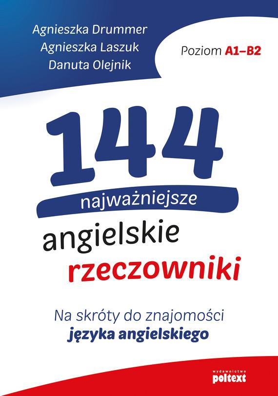okładka 144 najważniejsze angielskie rzeczownikiebook | epub, mobi | Agnieszka Drummer, Agnieszka Laszuk, Danuta Olejnik