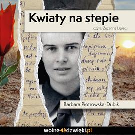 okładka Kwiaty na stepieaudiobook | MP3 | Piotrowska-Dubik Barbara