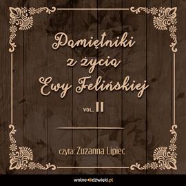 okładka Pamiętniki z życia Ewy Felińskiej. Tom IIaudiobook   MP3   Ewa Felińska