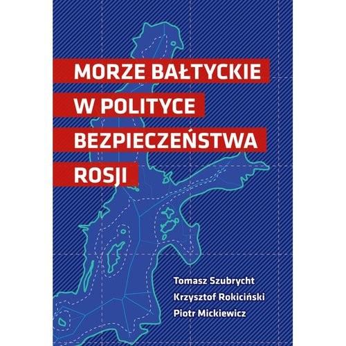 okładka Morze Bałtyckie w polityce bezpieczeństwa Rosjiksiążka |  |