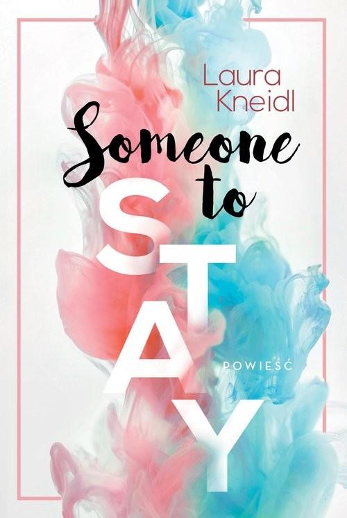 okładka Someone to Stayksiążka |  | Kneidl Laura