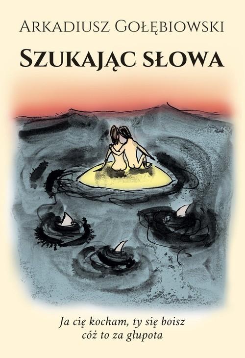 okładka Szukając słowaksiążka      Gołębiowski Arkadiusz
