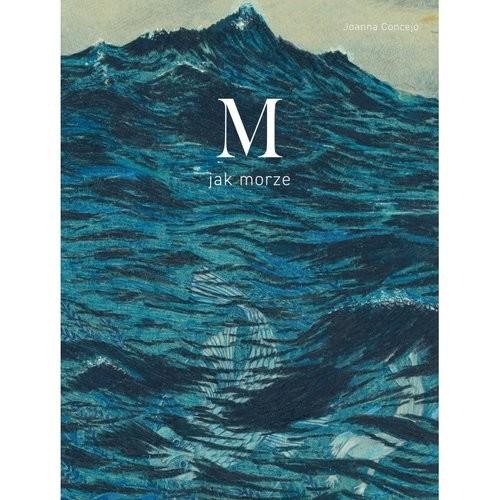 okładka M jak Morzeksiążka |  | Joanna Concejo