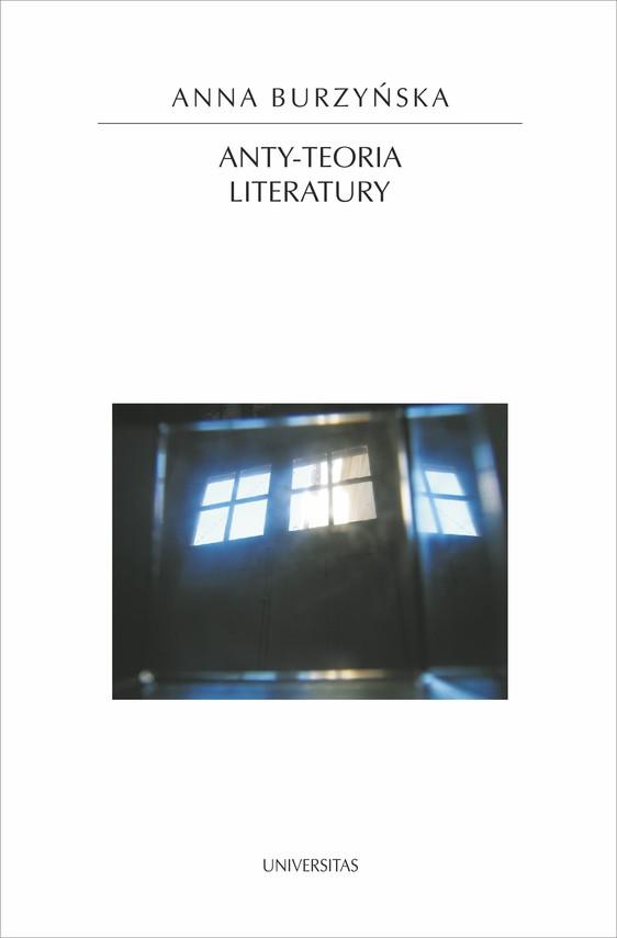 okładka Anty-teoria literaturyebook   pdf   Anna  Burzyńska