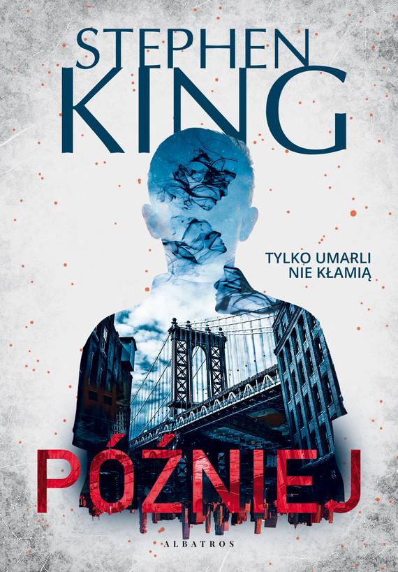 okładka PÓŹNIEJebook | epub, mobi | Stephen King