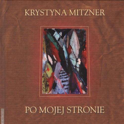 okładka Po mojej stronieksiążka      Mitzner Krystyna