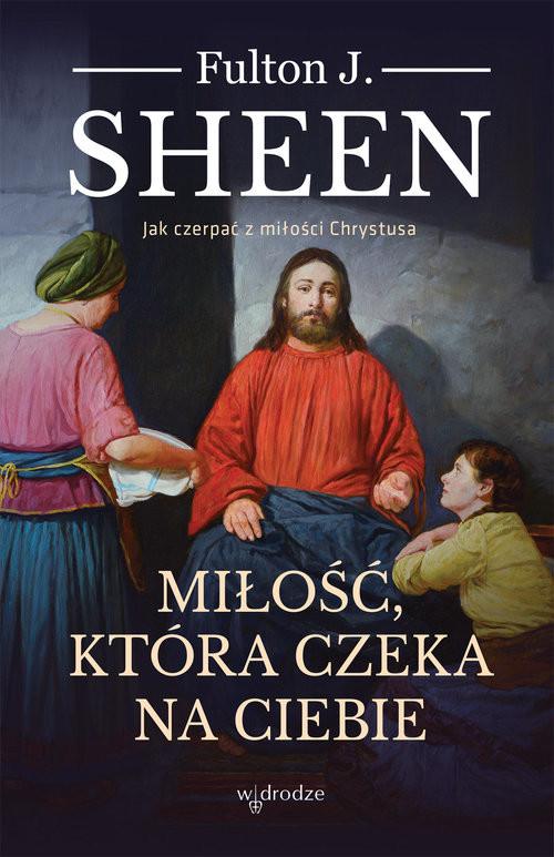 okładka Miłość która czeka na ciebieksiążka |  | Fulton J. Sheen
