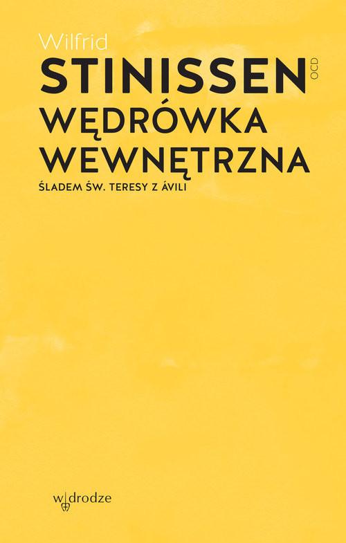 okładka Wędrówka wewnętrzna. Śladem św. Teresy z Aviliksiążka |  | Wilfrid Stinissen