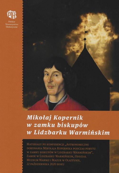 okładka Mikołaj Kopernik w zamku biskupów w Lidzbarku Warmińskimksiążka      Praca Zbiorowa