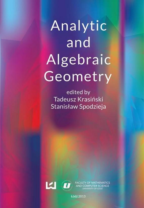 okładka Analytic and algebraic geometryebook | pdf | Tadeusz Krasiński, Stanisław Spodzieja