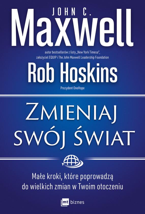 okładka Zmieniaj swój światebook | epub, mobi | John C. Maxwell, Rob Hoskins