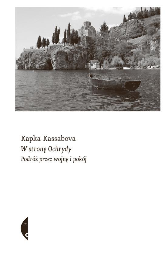 okładka W stronę Ochrydyebook | epub, mobi | Kapka Kassabova