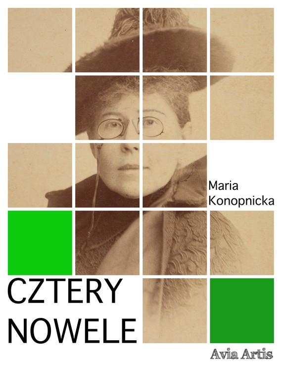 okładka Cztery noweleebook | epub, mobi | Maria Konopnicka