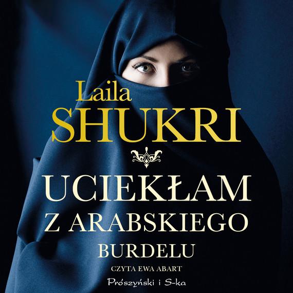 okładka Uciekłam z arabskiego burdeluaudiobook   MP3   Laila Shukri