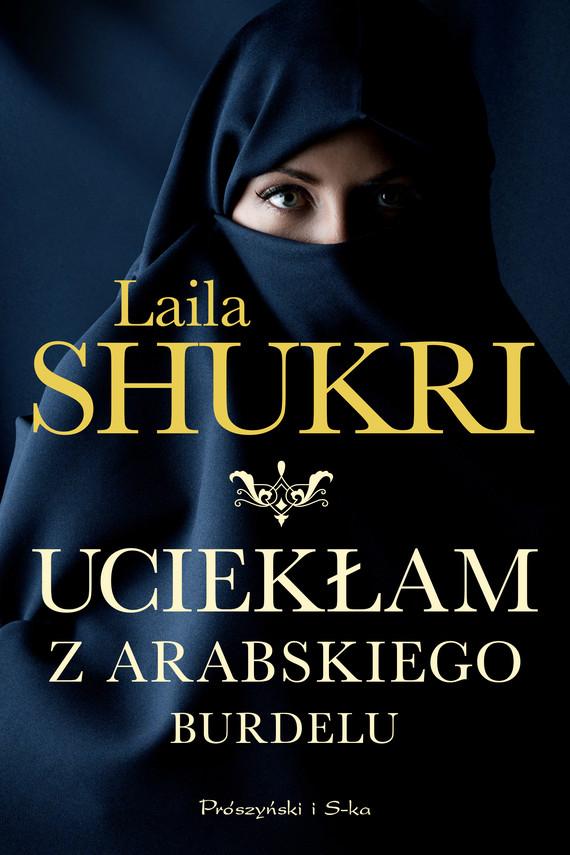 okładka Uciekłam z arabskiego burdeluebook | epub, mobi | Laila Shukri