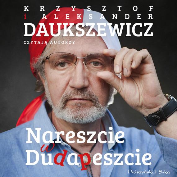 okładka Nareszcie w Dudapeszcieaudiobook | MP3 | Aleksander Daukszewicz, Krzysztof Daukszewicz
