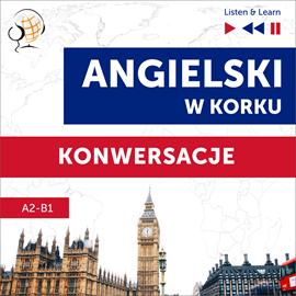 okładka Angielski w korku. Konwersacje (Poziom A2-B1 – Listen & Learn)audiobook   MP3   Dorota Guzik