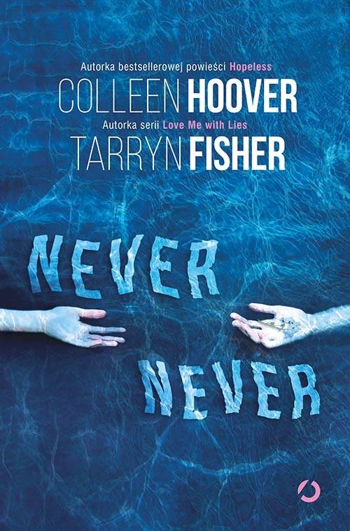 okładka Never Neverksiążka      Colleen Hoover, Tarryn Fisher
