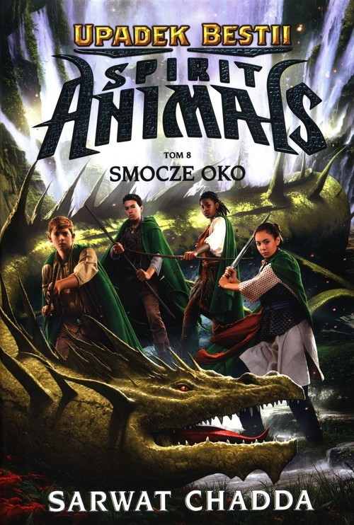 okładka Spirit Animals Upadek bestii Tom 8 Smocze okoksiążka |  | Sarwat Chadda