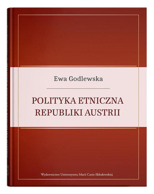okładka Polityka etniczna Republiki Austriiksiążka |  | Ewa  Godlewska