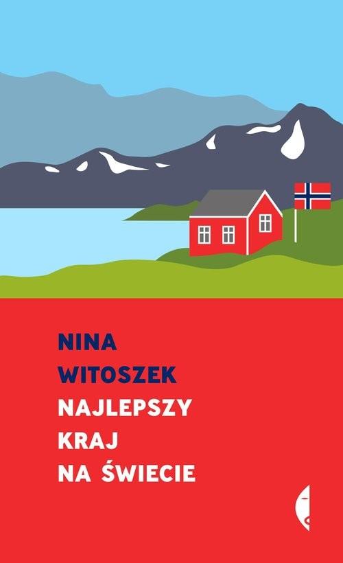 okładka Najlepszy kraj na świecie Pamfletksiążka      Nina Witoszek