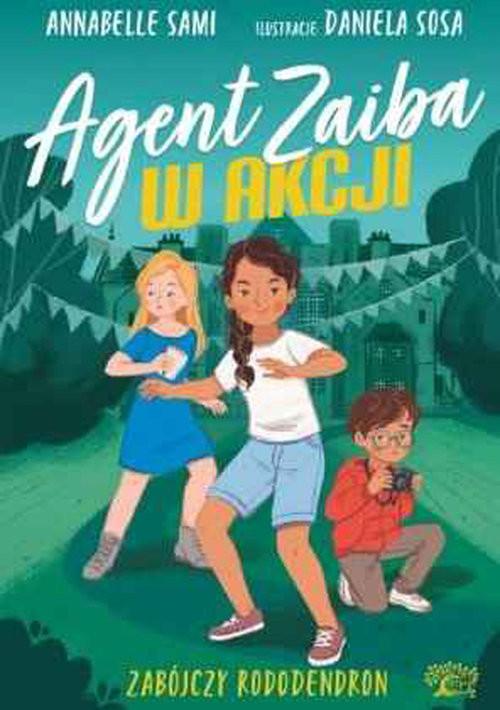 okładka Agent Zaiba w akcji Zabójczy rododendron (2)książka |  | Sami Annabelle