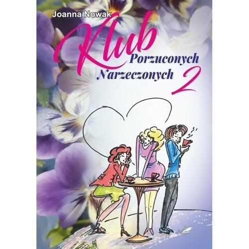 okładka Klub Porzuconych Narzeczonych 2książka |  | Joanna Nowak