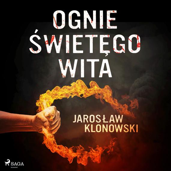 okładka Ognie Świętego Witaaudiobook   MP3   Jarosław Klonowski
