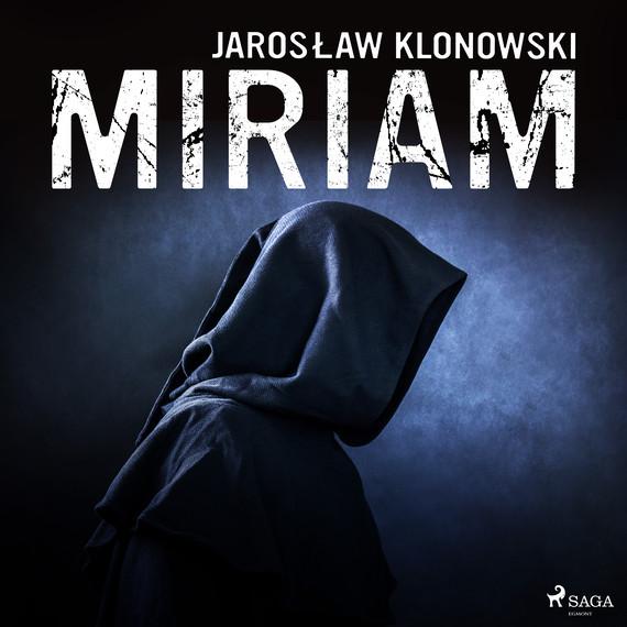 okładka Miriamaudiobook | MP3 | Jarosław Klonowski