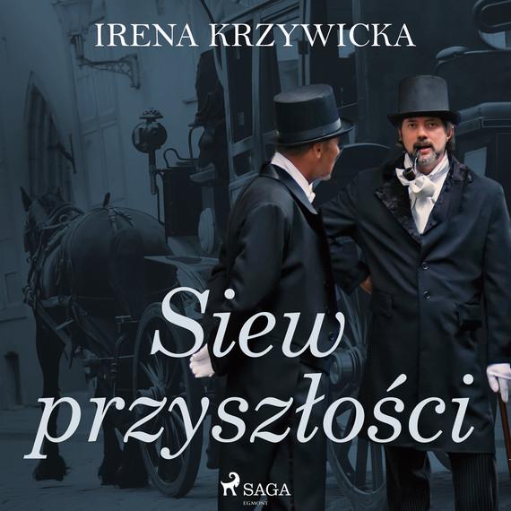 okładka Siew przyszłościaudiobook   MP3   Irena Krzywicka