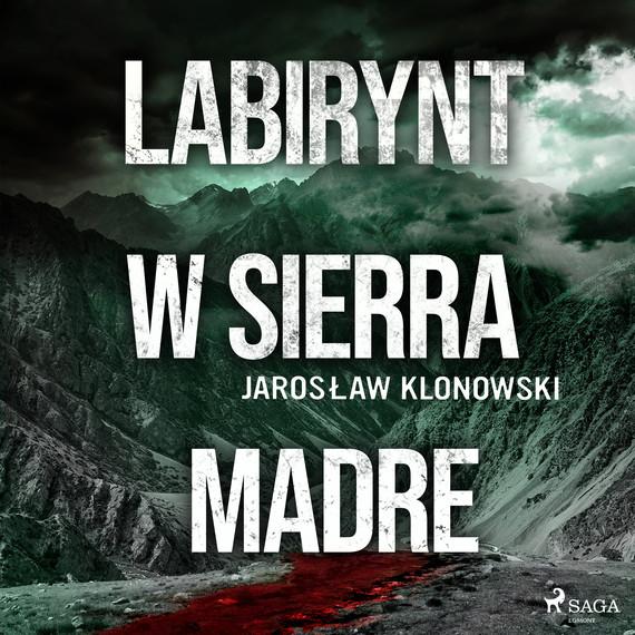 okładka Labirynt w Sierra Madreaudiobook | MP3 | Jarosław Klonowski