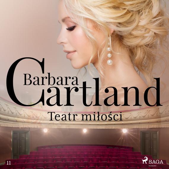 okładka Teatr miłości - Ponadczasowe historie miłosne Barbary Cartlandaudiobook | MP3 | Cartland Barbara