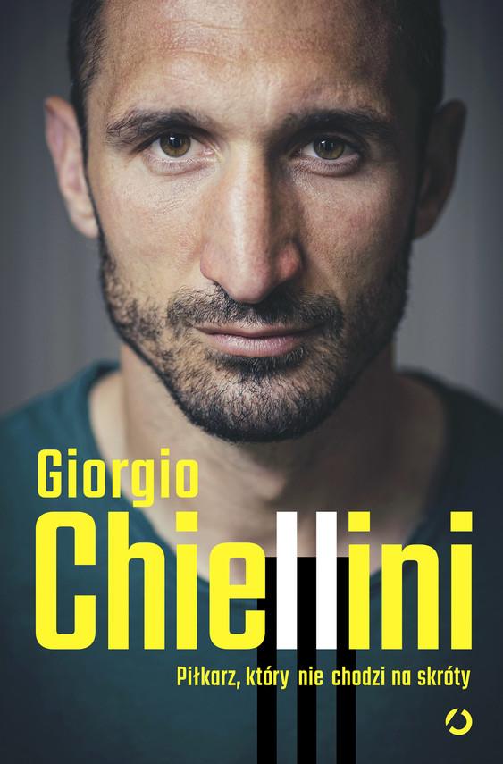 okładka Piłkarz, który nie chodzi na skróty. Autobiografiaebook | epub, mobi | Maurizio Crosetti, Giorgio Chiellini