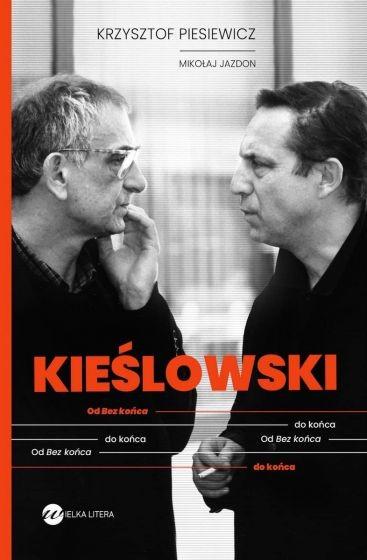 okładka Kieślowski. Od Bez końca do końcaksiążka |  | Mikołaj  Jazdon, Krzysztof Piesiewicz