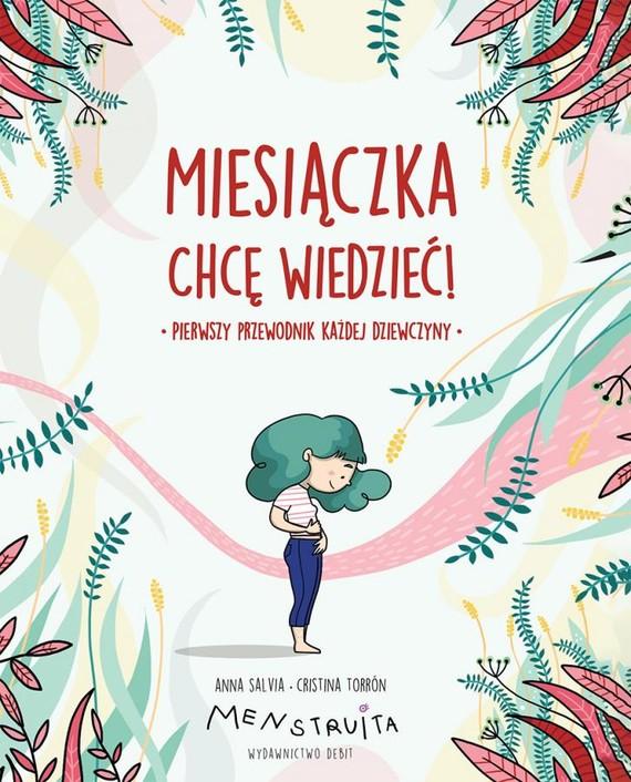 okładka Miesiączka. Chcę wiedzieć!książka |  | Salvia Anna, Torrón Cristina
