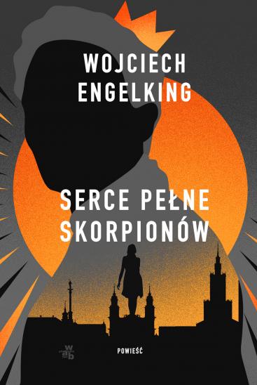 okładka Serce pełne skorpionówksiążka |  | Wojciech Engelking