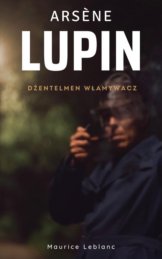 okładka Arsène Lupin. Dżentelmen włamywaczebook   epub, mobi   Maurice Leblanc