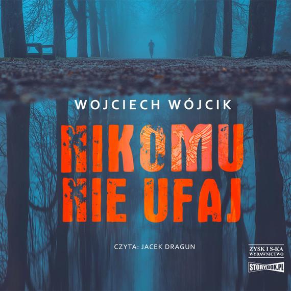 okładka Nikomu nie ufajaudiobook   MP3   Wojciech Wójcik