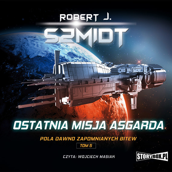 okładka Pola dawno zapomnianych bitew. Tom 5. Ostatnia misja Asgardaaudiobook | MP3 | Robert J. Szmidt