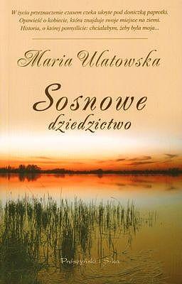 okładka Sosnowe dziedzictwoebook | epub, mobi | Maria Ulatowska