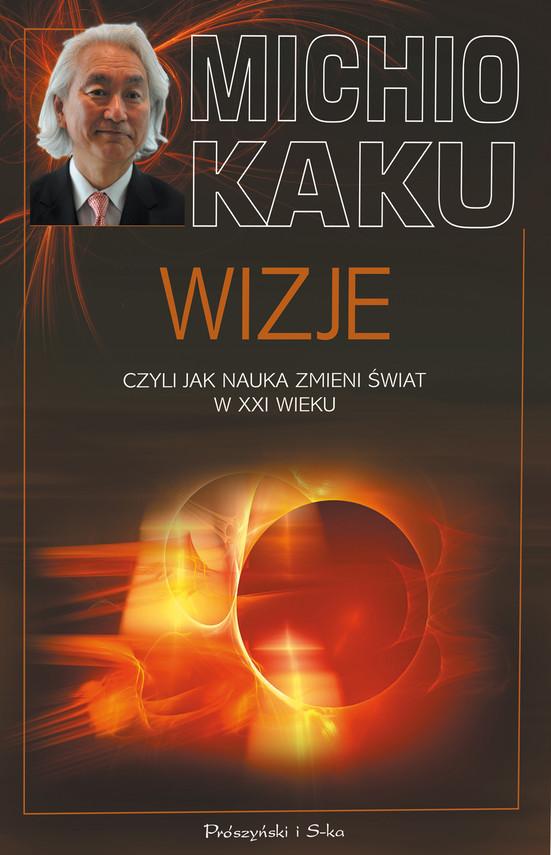 okładka Wizje, czyli jak nauka zmieni świat w XXI wiekuebook   epub, mobi   Michio Kaku