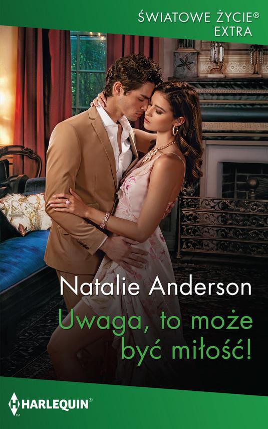 okładka Uwaga, to może być miłość!ebook   epub, mobi   Natalie Anderson