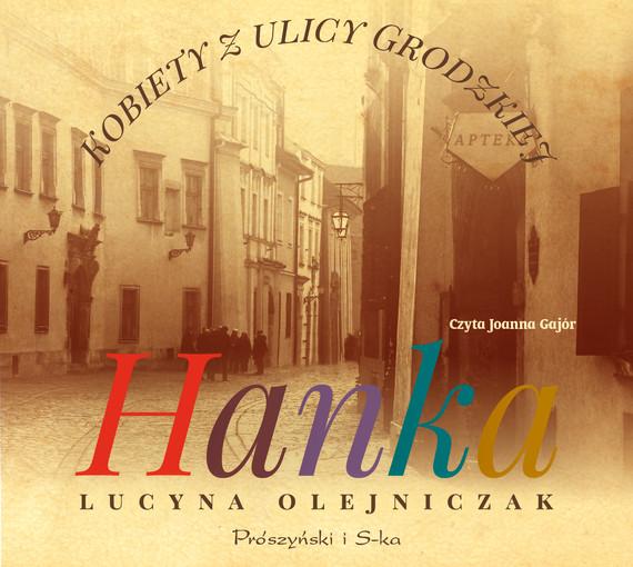 okładka Kobiety z ulicy Grodzkiej. Hankaaudiobook   MP3   Lucyna Olejniczak