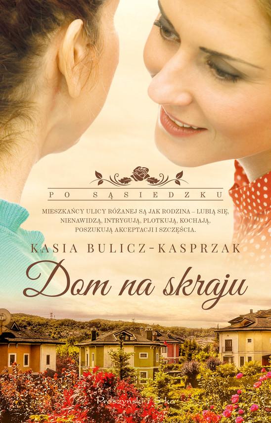 okładka Dom na skrajuebook | epub, mobi | Kasia Bulicz-Kasprzak
