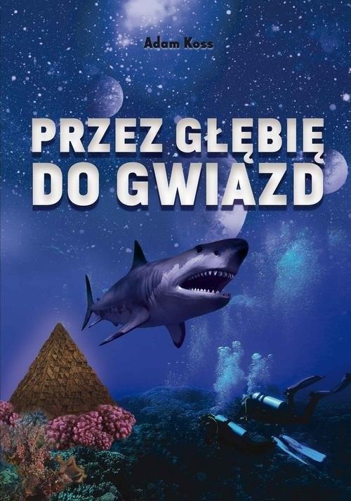 okładka Przez głębię do gwiazdksiążka |  | Koss Adam