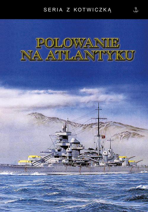 okładka Polowanie na Atlantykuksiążka     
