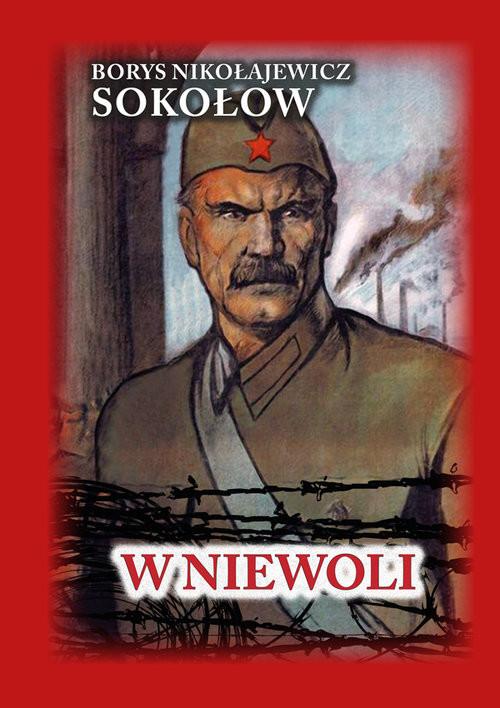 okładka W niewoliksiążka      Borys Nikołajewicz Sokołow