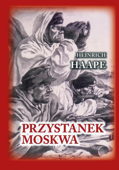 okładka Przystanek Moskwa Niemiecki lekarz na froncie wschodnimksiążka      Haape Heinrich