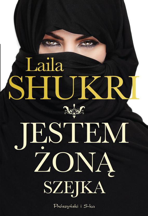 okładka Jestem żoną szejkaebook   epub, mobi   Laila Shukri